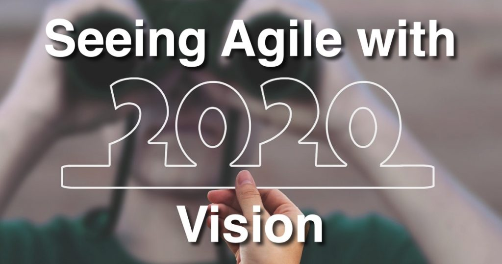 Blog: Seeing Agile with 2020 Vision